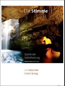 Karl Adamek, Die Stimme - Quelle der Selbstheilung - Buch & 3 CDs