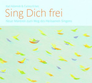 Karl Adamek & Carina Eckes: Sing dich frei - CD