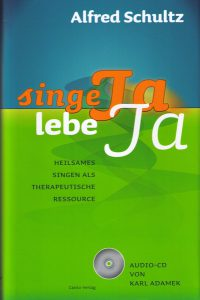 Alfred Schultz: Singe JA, lebe JA - Buch & CD