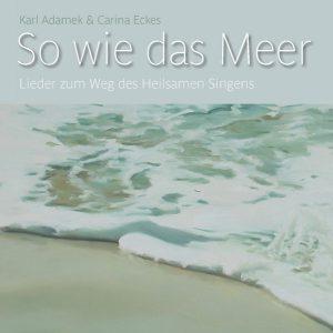 Karl Adamek & Carina Eckes | So wie das Meer