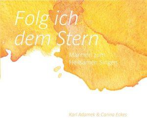 Folg ich dem Stern | Mantrenlieder mit Karl Adamek & Carina Eckes